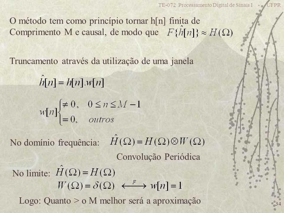 O método tem como princípio tornar h[n] finita de